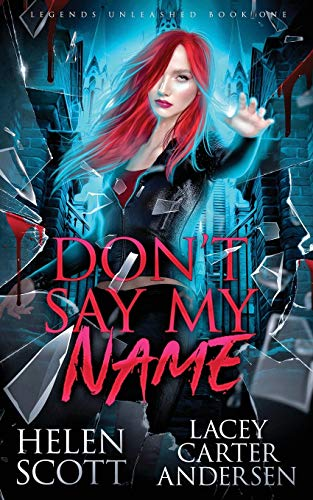 Don't Say My Name: A Paranormal Reverse Harem Romance (Legends Unleashed, Band 1)
