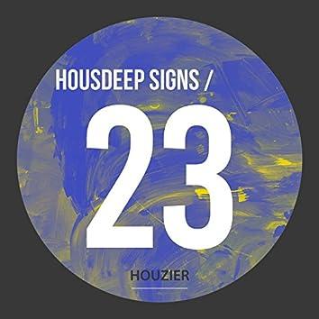 Housdeep Signs - Vol.23