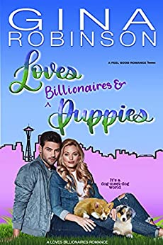 Loves Billionaires and Puppies: A Feel-Good Romance by [Gina Robinson]