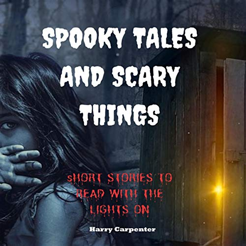 Spooky Tales and Scary Things audiobook cover art