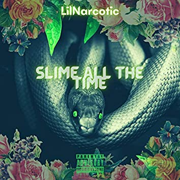 Slime All The Time