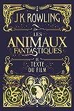 Les Animaux fantastiques : le...
