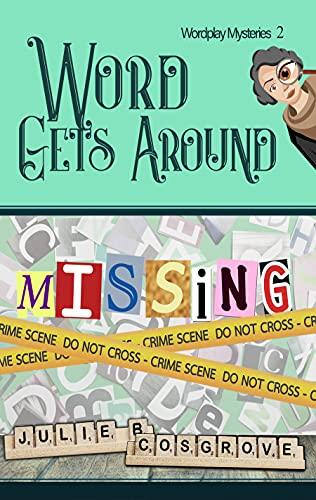 Word Gets Around (Wordplay Mysteries Book 2) by [Julie B Cosgrove]