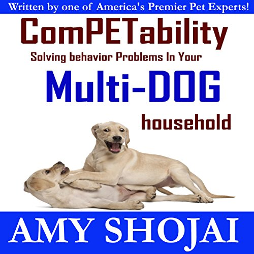 ComPETability: Solving Behavior Problems in Your Multi-Dog Household audiobook cover art