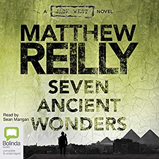 Seven Ancient Wonders     Jack West Junior, Book 1              By:                                                                                                                                 Matthew Reilly                               Narrated by:                                                                                                                                 Sean Mangan                      Length: 12 hrs and 14 mins     140 ratings     Overall 4.3