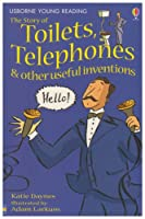 The Story Of Toilets, Telephones & Other Useful Inventions (Usborne Young Reading: Series One)