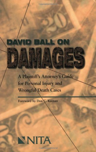 David Ball on Damages: A Plaintiff's Attorney's Guide for Personal Injury and Wrongful Death Casesの詳細を見る