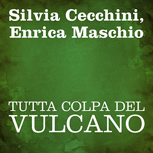 Tutta colpa del vulcano [Blame the Volcano] cover art