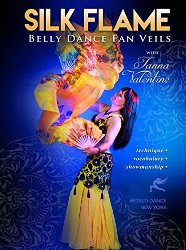 Silk Flame - Belly Dance Fan Veils with Tanna Valentine