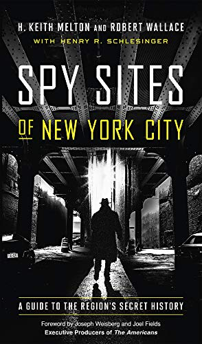 Spy Sites of New York City: A Guide to the Region's Secret History