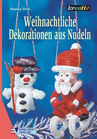 Weihnachtliche Dekorationen aus Nudeln