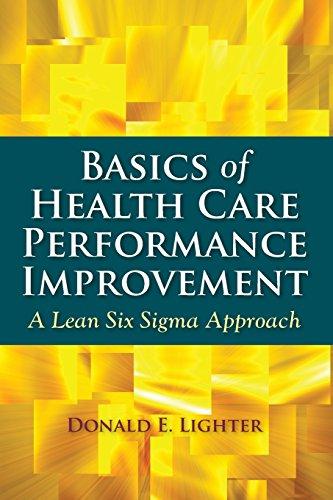 Basics of Health Care Performance Improvement: A Lean Six Sigma Approach