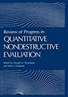 Review of Progress in Quantitative Nondestructive Evaluation: Volume 17A/17B