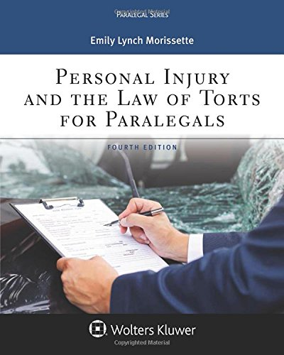 Compare Textbook Prices for Personal Injury and the Law of Torts for Paralegals 4 Edition ISBN 9781454873495 by Morissette, Emily Lynch