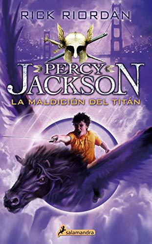 La maldición del Titán (Percy Jackson y los dioses del Olimpo 3): Percy Jackson y los Dioses del Olimpo III