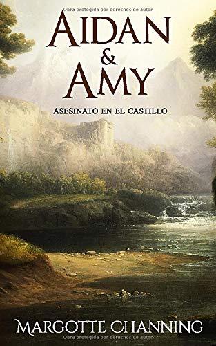 AIDAN & AMY: Asesinato en el Castillo: Los Escoceses de Channing (Romántica Histórica)