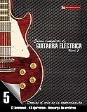 Curso completo de guitarra eléctrica nivel 5: Domine el arte de la improvisación: Volume 5