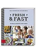 Yummy! Fresh & fast: Schnelle Rezepte für Kinder
