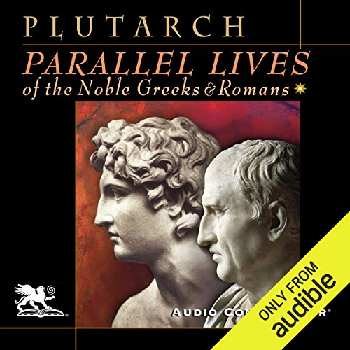 Parallel Lives of the Noble Greeks and Romans audiobook cover art