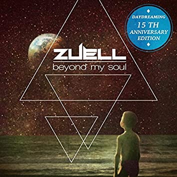 Beyond My Soul (Daydreaming 15Th Anniversary Edition)
