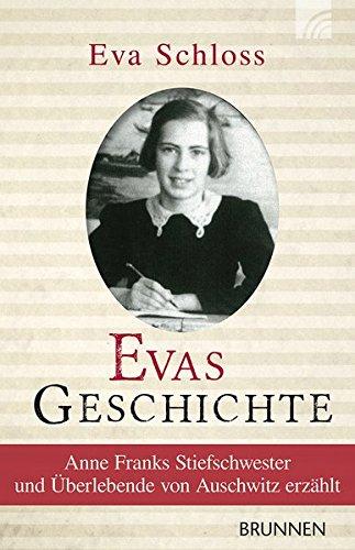 Evas Geschichte: Anne Franks Stiefschwester erzählt