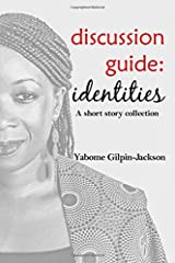 Discussion Guide: Identities: A short story collection Paperback