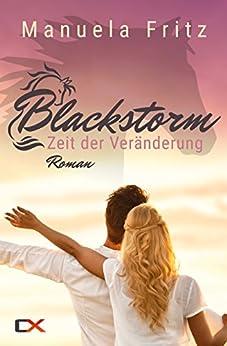 Blackstorm - Zeit der Veränderung: Liebesroman von [Manuela Fritz]