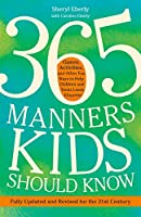 365 Manners Kids Should Know: Games, Activities, and Other Fun Ways to Help Children and Teens Learn Etiquette