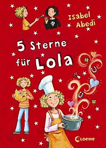 5 Sterne für Lola: Lustiges Kinderbuch für Mädchen und Jungen ab 9 Jahre
