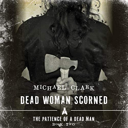 Dead Woman Scorned Audiobook By Michael Clark cover art