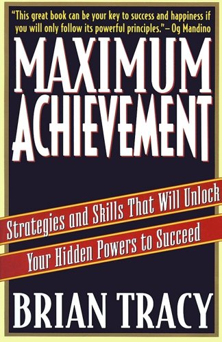Maximum Achievement: Strategies and Skills that Will Unlock Your Hidden Powers to Succeed (English Edition)