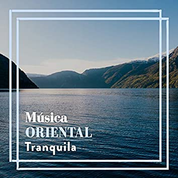 Música Oriental Tranquila
