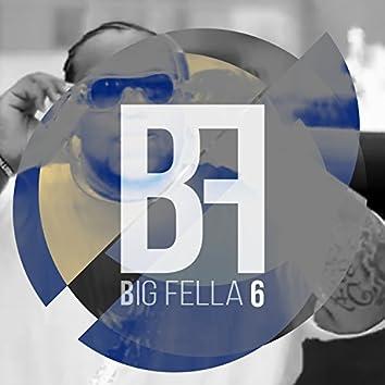 Big Fella 6