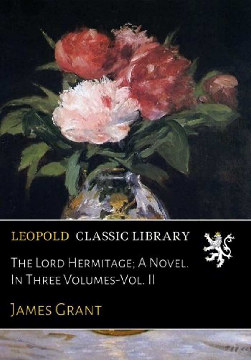 喉頭興奮地下The Lord Hermitage; A Novel. In Three Volumes-Vol. II