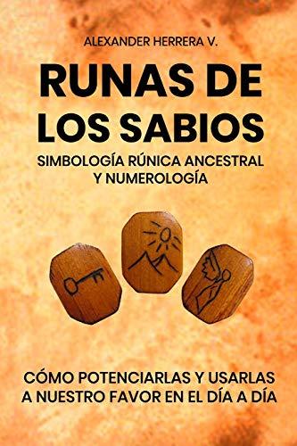 Runas de los sabios: simbología rúnica ancestral: Potenciar y usar e