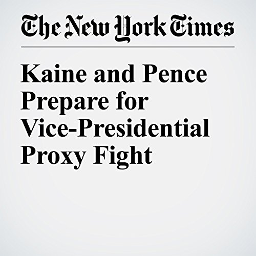 Kaine and Pence Prepare for Vice-Presidential Proxy Fight cover art