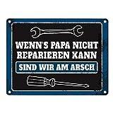 trendaffe - Metallschild mit Spruch: Wenn Papa es Nicht reparieren kann sind wir am Arsch