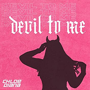 Devil To Me