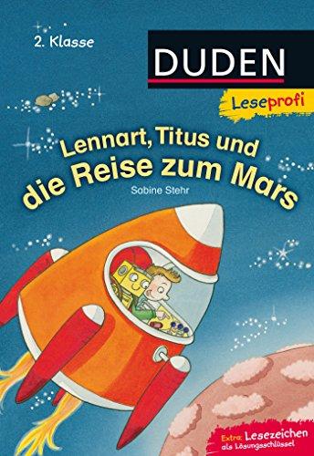 Duden Leseprofi – Lennart, Titus und die Reise zum Mars, 2. Klasse: Kinderbuch für Erstleser ab 7 Jahren (Lesen lernen 2. Klasse)