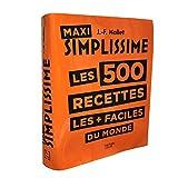 Maxi Simplissime les 500 recettes les + faciles du monde
