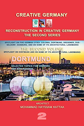 Dortmund (volume 2): Lighting on the Dortmund city, and on some of its architectural landmarks (RECONSTRUCTION IN CREATIVE GERMANY (series 2)) (English Edition)