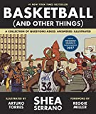 Basketball (and Other Things): A Collection of Questions Asked,...