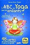 Coffet l'ABC du yoga pour les enfants: 48 cartes des postures amusantes et pleines d'originalité