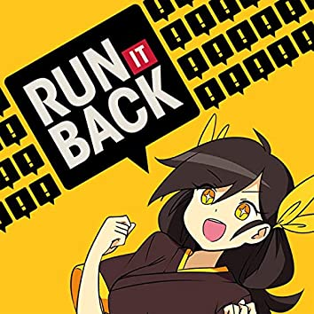 Run It Back (feat. Chiisana)