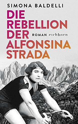 Die Rebellion der Alfonsina Strada: Roman (German Edition)