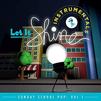 Let It Shine (Instrumentals): Sunday School Pop, Vol. 1