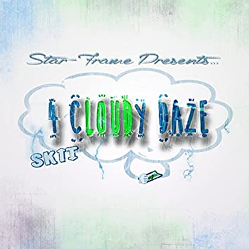 4 Cloudy Daze