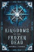 Kingdoms of the Frozen Dead (Mortal Heritance)