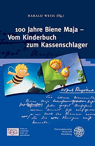 100 Jahre Biene Maja - Vom Kinderbuch zum Kassenschlager (Studien zur europäischen Kinder- und Jugendliteratur/Studies in European Children's and Young Adult Literature, Band 1)