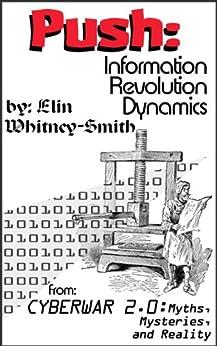Push: Information Revolution Dynamics (Cyberwar Book 2) by [Elin Whitney-Smith]